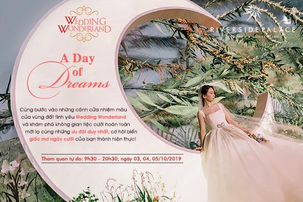 Đánh thức giấc mơ cưới cổ tích tại vùng đất tình yêu Wedding Wonderland – sự kiện trải nghiệm không gian cưới lần  đầu tiên tại Riverside Palace
